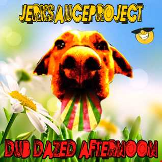 DUB DAZED AFTERNOON