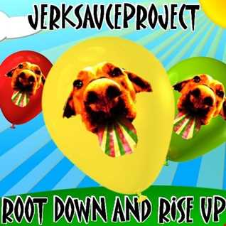 ROOT DOWN & RISE UP