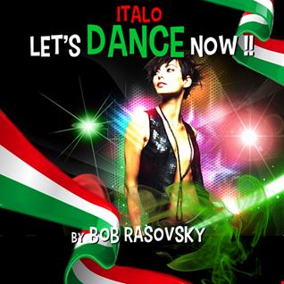 BOB RASOVSKY LET'S ITALO DANCE NOW !!! NOVEMBRE 2019