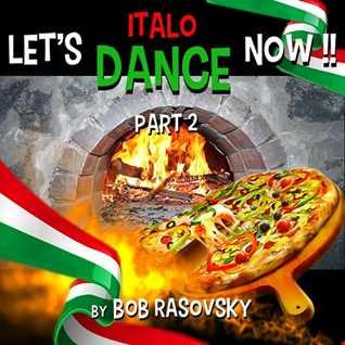 BOB RASOVSKY LET'S ITALO DANCE NOW PART 2 !! DECEMBRE 2019