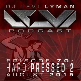 Episode 70: HARD PRESSED 2 (August 2015)