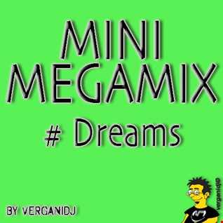 Minimegamix #Dreams (by VerganiDj)