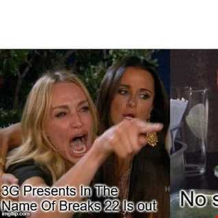 3G Presents In The Name Of Breaks 22