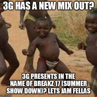 3G Presents In The Name Of Breakz 17 (Summer Show Down)