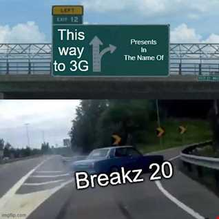 3G Presents In The Name Of Breaks 20 (I'm Back Again)