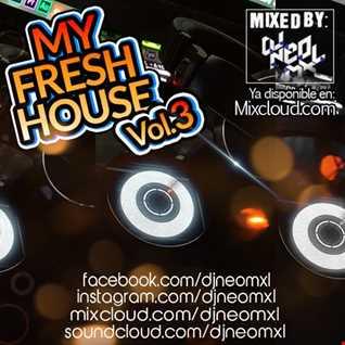DJNeoMxl present My Fresh House Vol.3