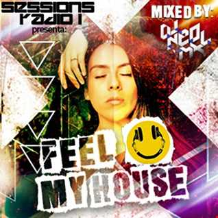 DJNeoMxl present FEEL MY HOUSE