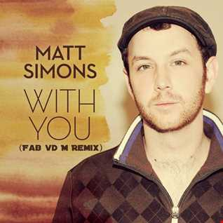 Matt Simons   With You(Fab vd M Remix)