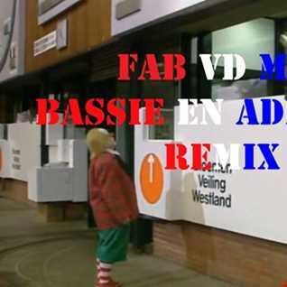 Fab vd M-Bassie en Adriaan Remix