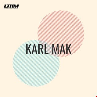 490   LTHM Podcast   Mixed by Karl Mak