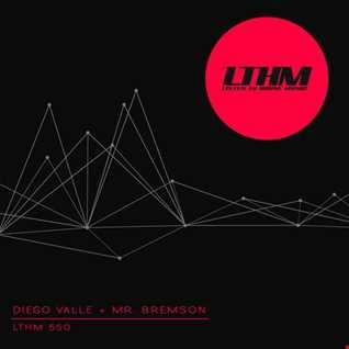 LTHM 550   Diego Valle + Mr. Bremson