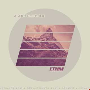 488   LTHM Podcast   Mixed by Austin Fox