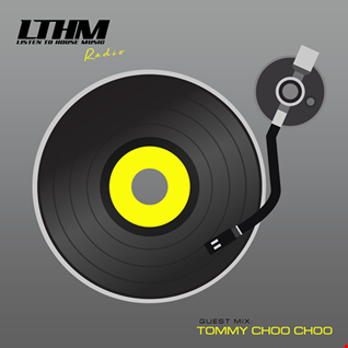 481   LTHM Podcast   Mixed by Tommy Choo Choo
