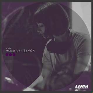 499   LTHM Podcast   Mixed by SINCA