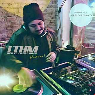 484   LTHM Podcast   Mixed by Analog Disko