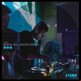 513   LTHM Podcast   Mixed by Javier Fabian