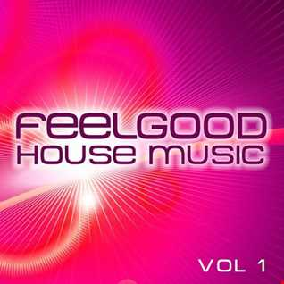 Feel Good House Music Vol I