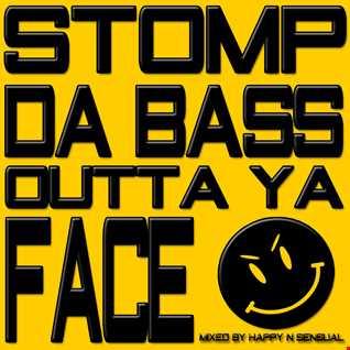 Stomp Da Bass Outta Ya Face