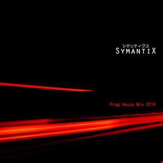 SymantiX - 2014 Prog House Mix