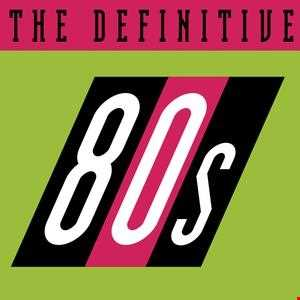 Various Artists   The Definitive 80's