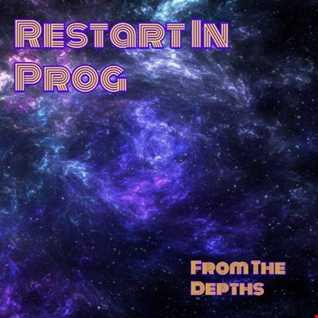 Restart In Prog  -  From The Depths