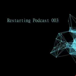 Restart   Restarting Podcast 003 [Psy Chill Episode]