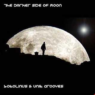 The Darker Side Of Moon (Botolinus & Unit)