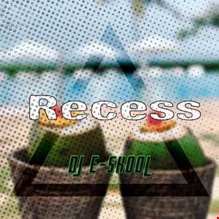 DJ E Skool -  Recess (New Trap Mix)