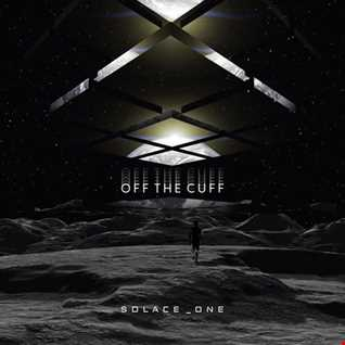 Solace_One - Off the Cuff Tuesday 13th March 2018
