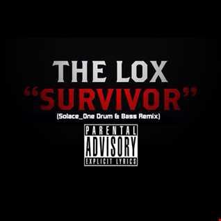 The Lox   Survivor (Solace One drum & bass remix)
