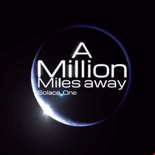 Solace One - A Million Miles away (unmastered)