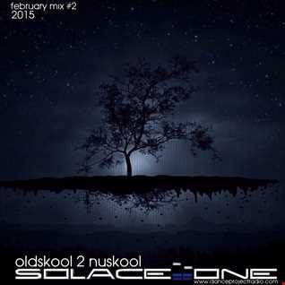 OldSkool 2 NuSkool mix - Solace One 27th Feb 2015