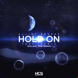 Elliot bergen ft ranja   Hold On (Solace One Remix) W.I.P