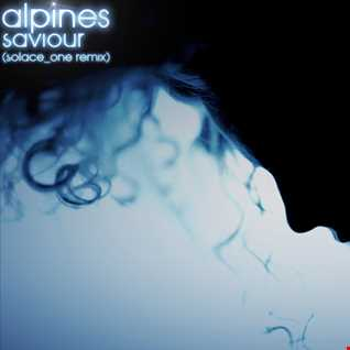 Alpines   Saviour (Solace One Entry Remix)