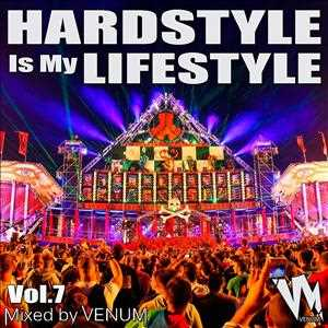 Hardstyle Is My Lifestyle Vol.7