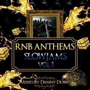 RnB Anthems   Slowjams Vol 1   Mixed By Danny Dubbz