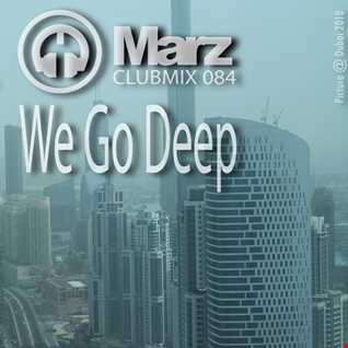 Clubmix 084 - We Go Deep