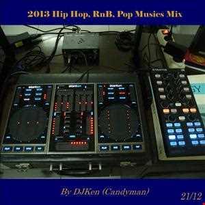 2013 Hip Hop, RnB, And Pop Musics Mix by DJKen (Candyman)