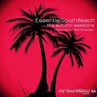 Essential South Beach   The Autumn Sessions   mixed by DJ Mark Brickman