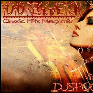 Yoh Yoh Reggaeton Classic Hits Mix