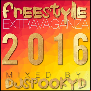 FREESTYLE EXTRAVAGANZA 2016 by DJSPOOKYD