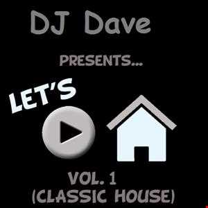 DJ Dave   Lets Play House Classics  Vol 1