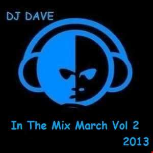 DJ Dave   In The Mix March Vol 2