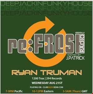 re:FRESH Radio EP 007 with guest Ryan Truman