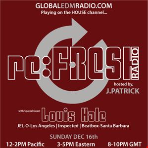 re:FRESH Radiio EP 04 J.Patrick with guest Louis Hale