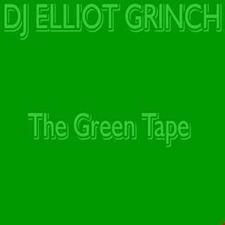 DJ Elliot Grinch - The Green Tape