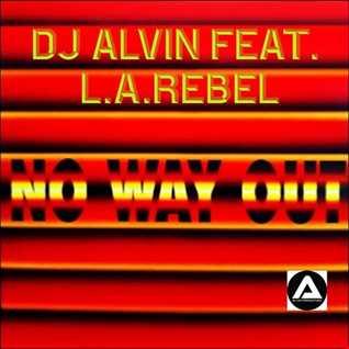 DJ Alvin Feat. L.A.Rebel - No Way Out