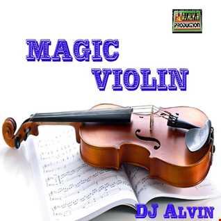 DJ Alvin - Magic Violin