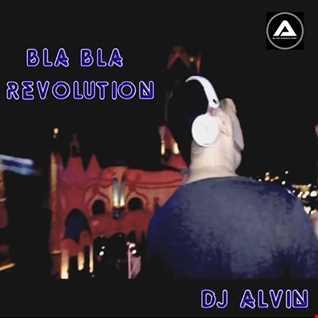 DJ Alvin - Bla Bla Revolution