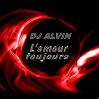 DJ Alvin - L'Amour Toujours